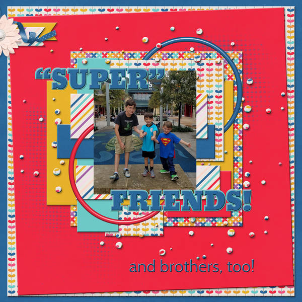 """SUPER"" FRIENDS and brothers too!"